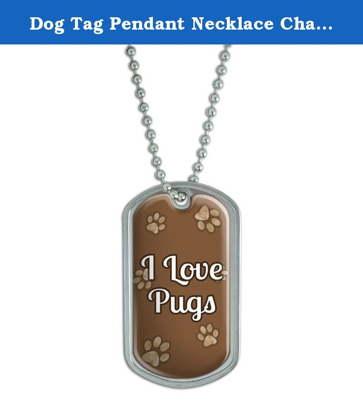 """Dog Tag Pendant Necklace Chain I Love Heart Dogs N-R - Pugs. Our stainless steel dog tags feature a fun, urethane-encased printed graphic, as shown, expressing your unique interests and personality! Want to get even more personal? The backside is perfect for engraving. (Unfortunately, we do not offer engraving services; please check with your local engraving shop!) The tag comes with an adjustable 24"""" chain to complete the functional-but-fashionable look. Size: 2"""" x 1.1""""."""
