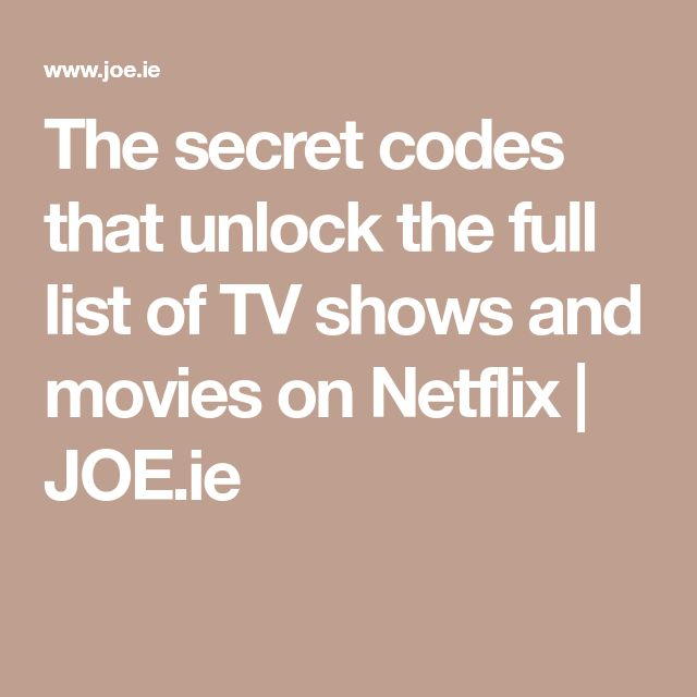 The secret codes that unlock the full list of TV shows and movies on Netflix | JOE.ie