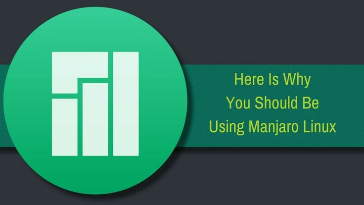 Reasons why Manjaro Linux is a great Linux distribution