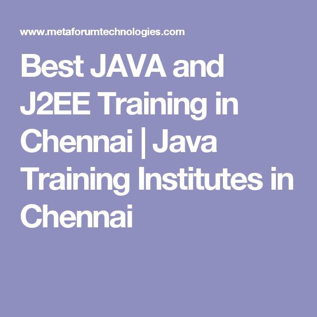 Best JAVA and J2EE Training in Chennai | Java Training Institutes in Chennai