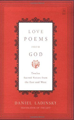 Love Poems from God: Twelve Sacred Voices from the East a... https://smile.amazon.com/dp/0142196126/ref=cm_sw_r_pi_dp_2qBCxbN84JH74
