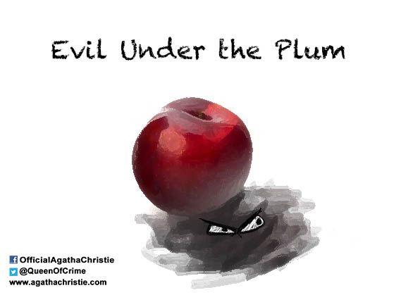 """Evil Under the Plum"""