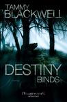 Destiny Binds (Timber Wolves Trilogy, #1) by Tammy Blackwell