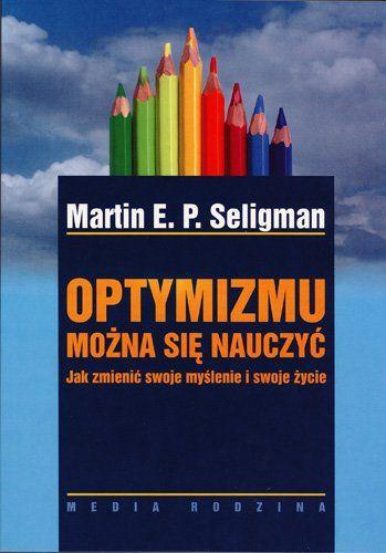 Optymizmu można się nauczyć -   Seligman Martin E.P. , tylko w empik.com: 34,49 zł. Przeczytaj recenzję Optymizmu można się nauczyć. Zamów dostawę do dowolnego salonu i zapłać przy odbiorze!