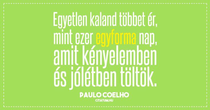 Paulo Coelho idézet a kényelmes életről.