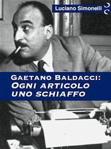 Tutto il racconto della vita di un famoso e popolare giornalista del Novecento come GAETANO BALDACCI attraverso le vicende della sua esistenza, le testimonianze di chi lha conosciuto bene, brani di…  read more at Kobo.