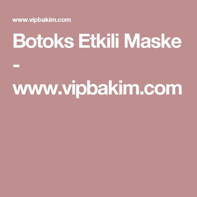 Botoks Etkili Maske - www.vipbakim.com