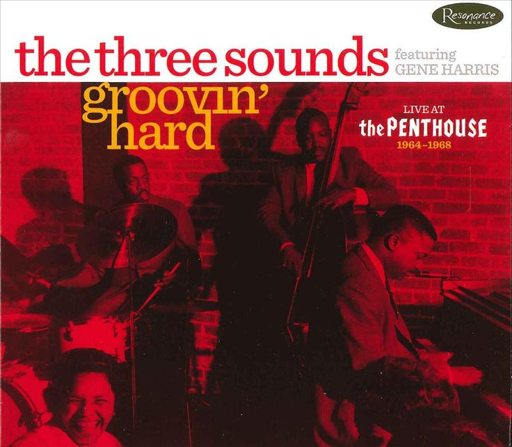 Three Sounds - Groovin' Hard: Live At The Penthouse 1964-1968