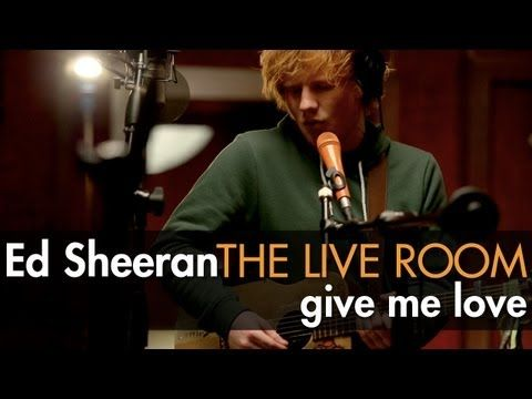 "▶ Ed Sheeran - ""Give Me Love"" captured in The Live Room"