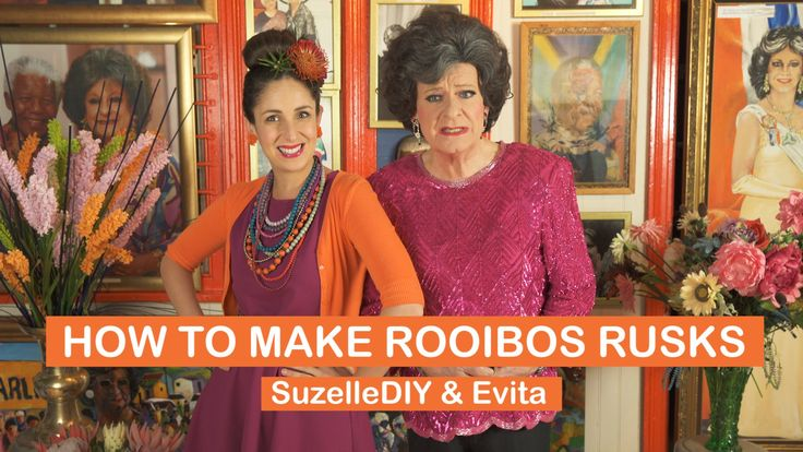 Suzelle DIY. How to make rooibos rusks (with special guest Evita Bezuidenhout)