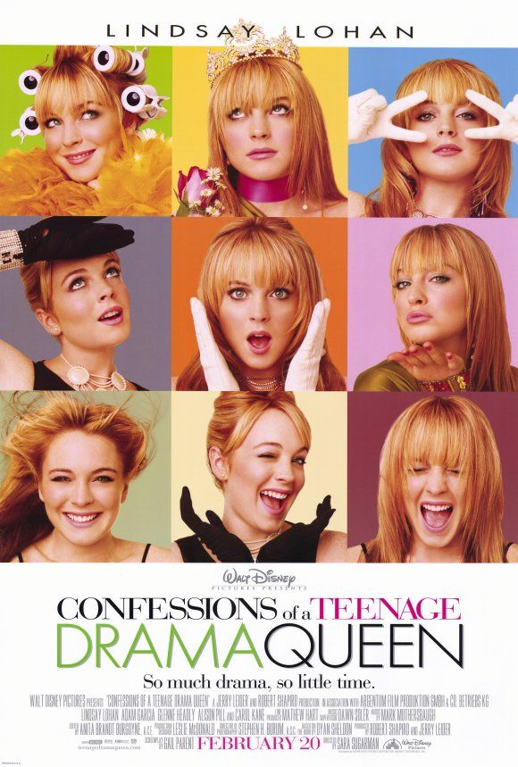 Confessions of a Teenage Drama Queen. I loved this movie soooooooo much.. I wanted to BE Lola. I can't even explain it