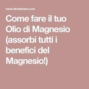Come fare il tuo Olio di Magnesio (assorbi tutti i benefici del Magnesio!)