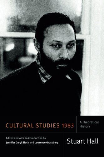 Cultural Studies 1983: A Theoretical History by Stuart Hall