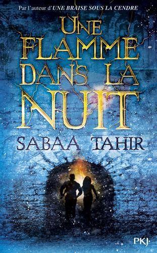 Une flamme dans la nuit / Sabaa Tahir. JR TAH T2