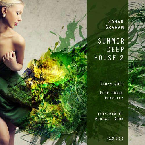 FQOTO SS 2015 Music to Wear Playlist #059 Sonar Graham / Summer Deep House 2 http://fqoto.com/fqoto-ss-2015-059-sonar-graham--summer-deep-house-2.html
