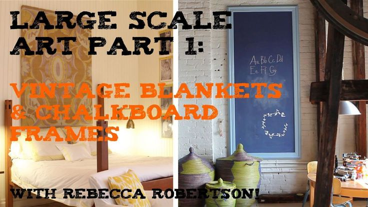 Rebecca Robertson's Large Scale Art Part 1: Vintage Blankets and Chalkboard Frames. Full Post here: http://www.apartmenttherapy.com/large-scale-art-part-1-vintage-blankets-and-chalkboard-frames-rebecca-robertson-178075  Video by Rebecca Blumhagen for Apartment Therapy