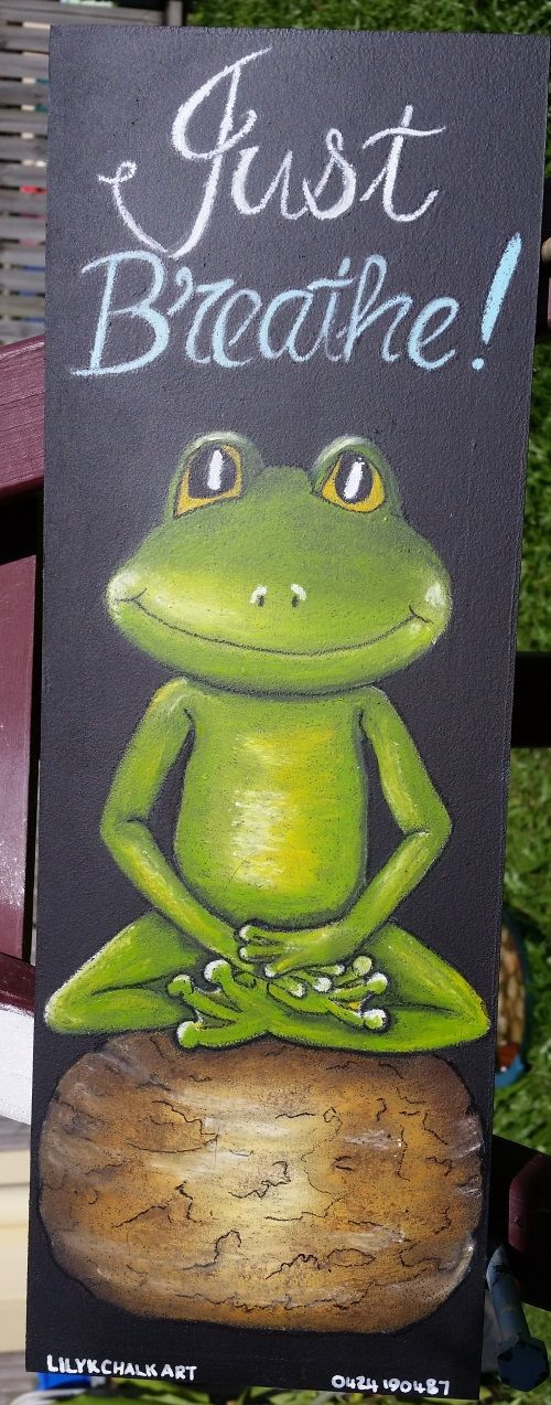 SOLD: Just Breathe Zen Frog Hanging sign.  This sign is fully sealed.  This will look great hanging in your special space and is a great time to Relax.  $25 plus postage (Aust. only)