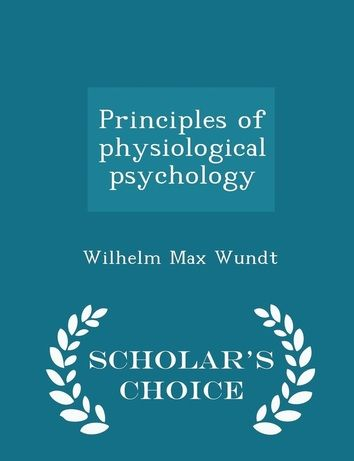 'Principles of physiological psychology' by Wilhelm Max #Wundt (Author) #GreatBooksoftheWesternWorld #Psychology #Socialscience #Science #Classics #Books #Western #Canon