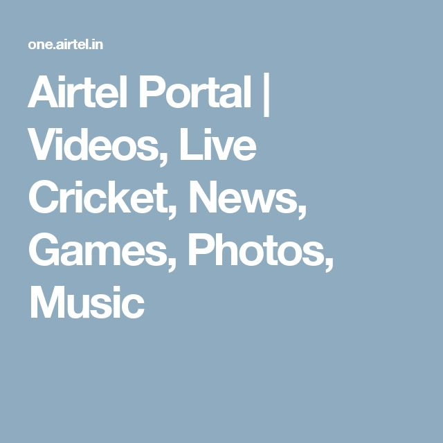 Airtel Portal | Videos, Live Cricket, News, Games, Photos, Music