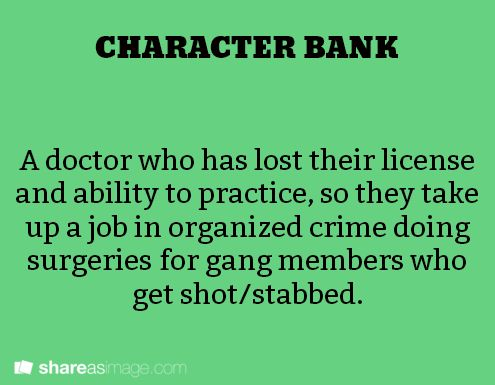 A doctor who has lost their license and ability to practice, so they take up a job in organized crime doing surgeries for gang members who get shot/stabbed.