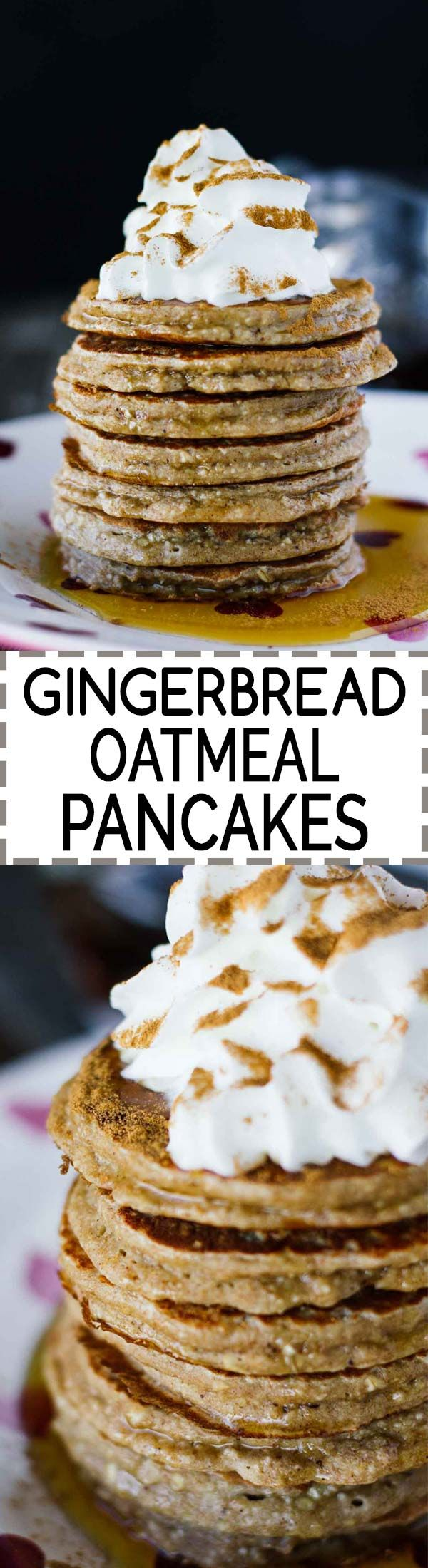 Gingerbread Oatmeal Pancakes! Healthy, gluten-free, vegetarian, refined sugar free, easy to make, and perfect for the holidays! :)