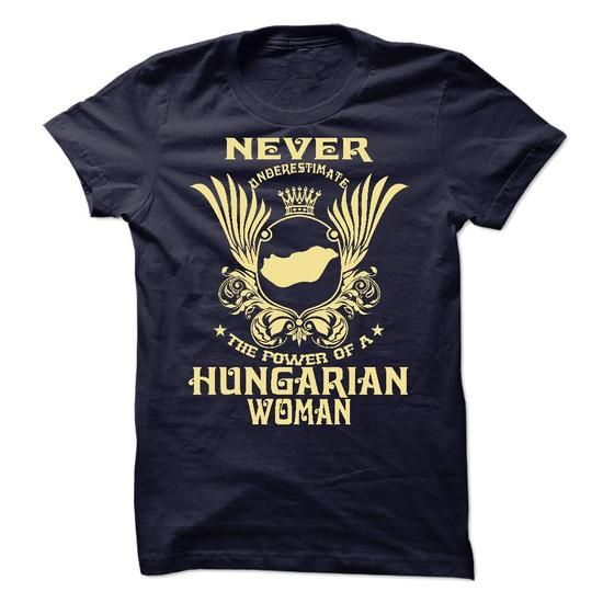 Never Underestimate the power of a Hungarian woman - Limited Edition #oversized shirt #tshirt inspiration. GUARANTEE  => https://www.sunfrog.com/LifeStyle/Never-Underestima-the-power-of-a-Hungarian-woman--Limited-Edition.html?id=60505