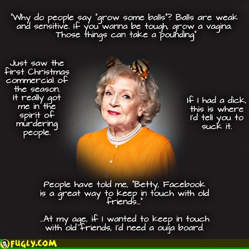 Betty White = legend | Funny quotes, Picture quotes, Betty ...