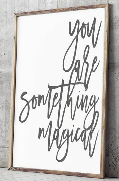 You are Something Magical Art Print