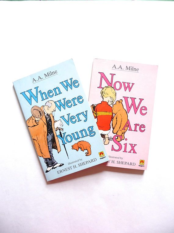 When We Were Very Young and Now We Are Six by A.A. Milne