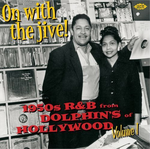 On with the Jive!: 1950's R & B from Dolphin's of Hollywood [CD]