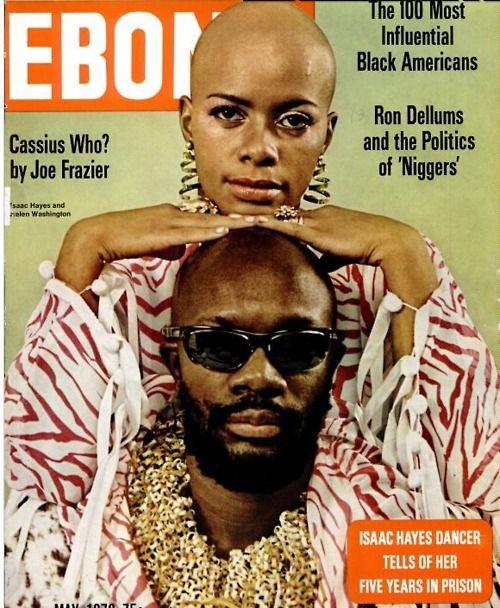 EBONY His and her cool.Isaac Hayes & Helen Washington, May 1972.