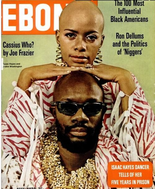 EBONY His and her cool. Isaac Hayes & Helen Washington, May 1972.