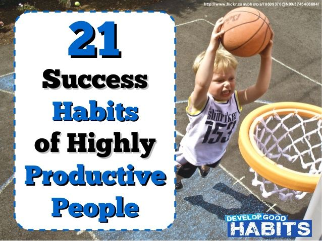 21 Success Habits of Highly Productive People - Fresh blog post ideas: http://flip.it/HpuMe