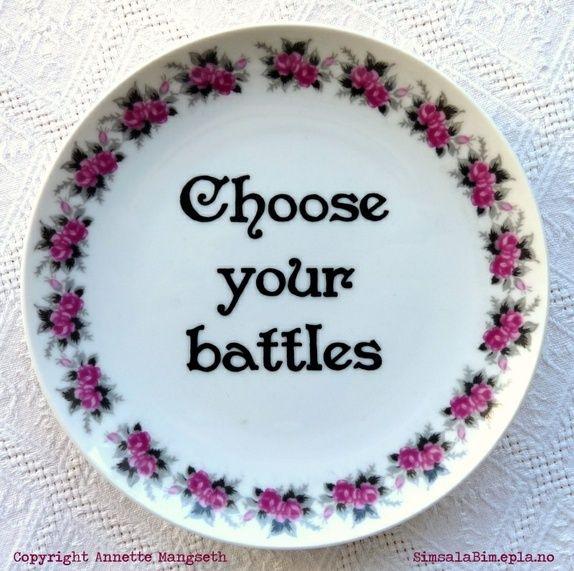SALG - Choose your battles - Pyntetallerken