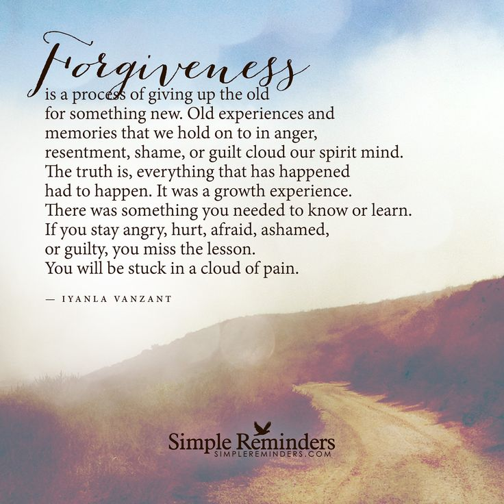 Forgiveness Is A Process Of Giving Up The Old For Something New. Old  Experiences And