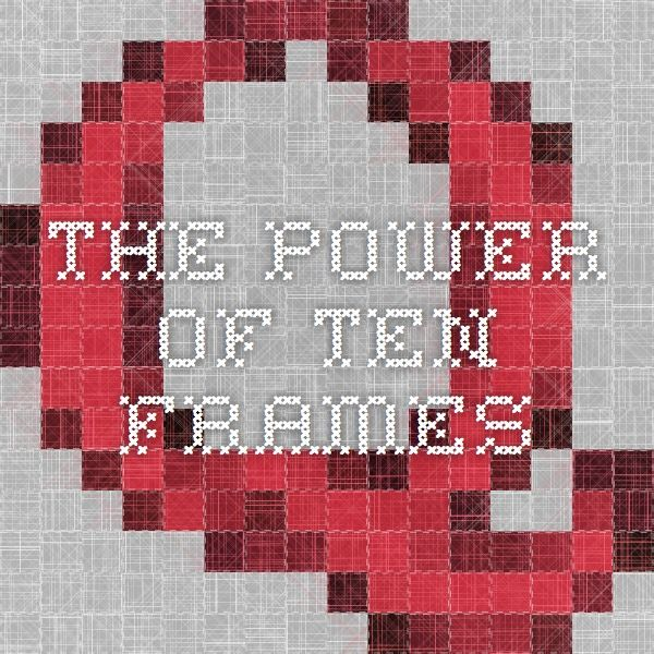 The Power of Ten-Frames: This self-directed module focuses on the use of a ten frame as a tool to help students develop an understanding of base-ten as well as composing and decomposing.