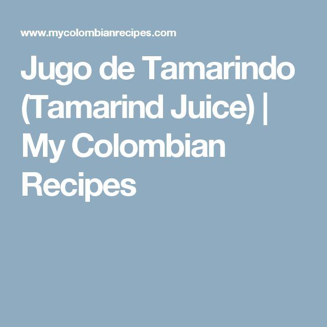 Jugo de Tamarindo (Tamarind Juice)   My Colombian Recipes