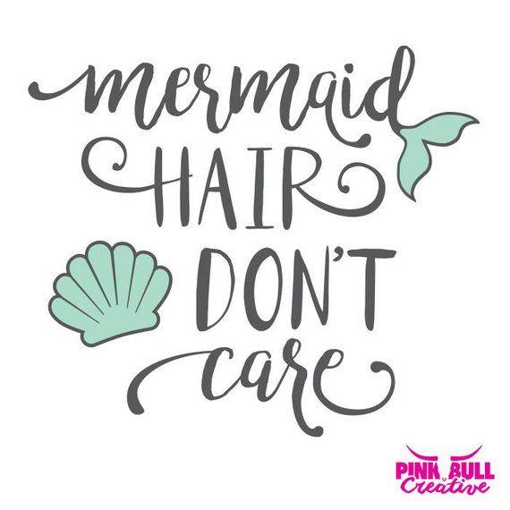 a4bebdf88 Mermaid Hair Don't Care SVG cut file for Cricut or other cutting machine, Mermaid  Hair SVG, Mermaid