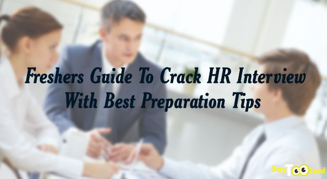 Find The HR Interview Difficult? Top Interview Tips For Freshers