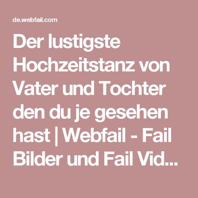 Der lustigste Hochzeitstanz von Vater und Tochter den du je gesehen hast   Webfail - Fail Bilder und Fail Videos