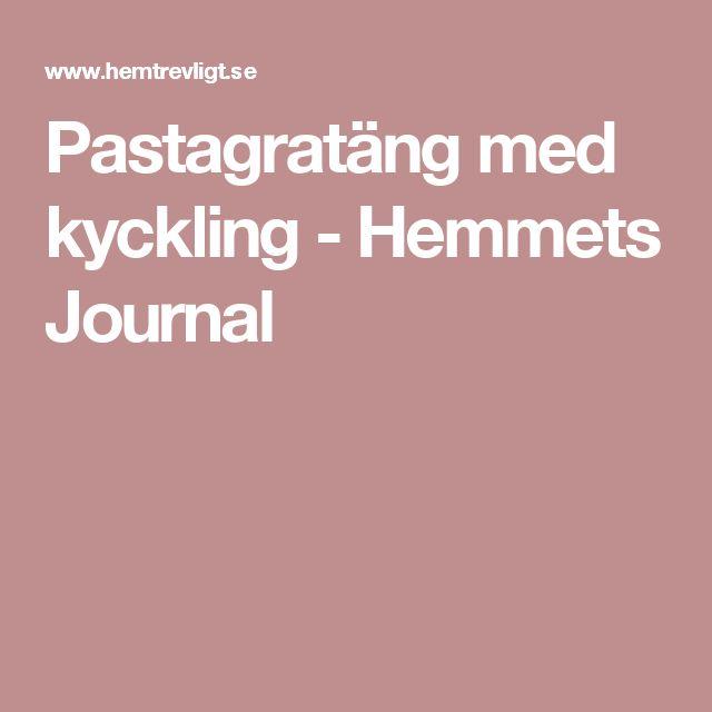 Pastagratäng med kyckling - Hemmets Journal