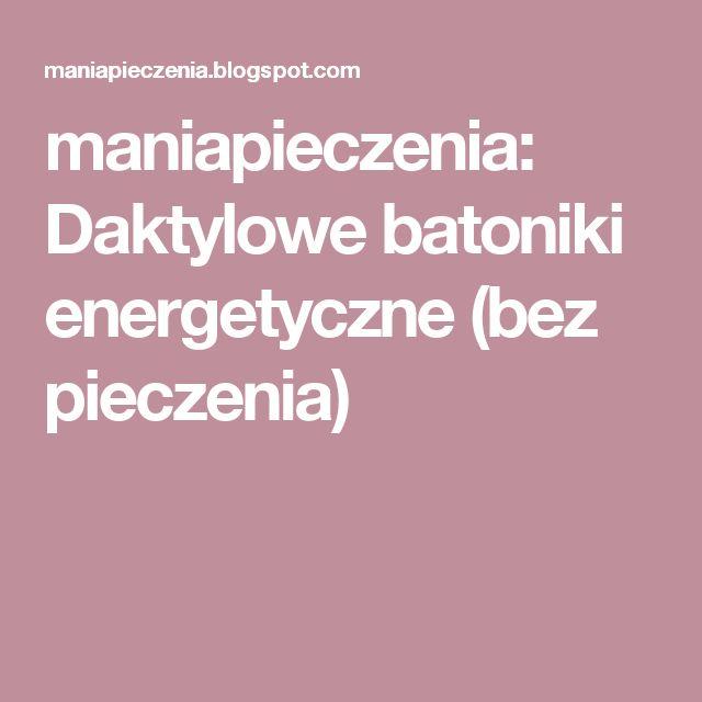 maniapieczenia: Daktylowe batoniki energetyczne (bez pieczenia)