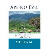 Ape no Evil: A Wildlife Fantasy (Paperback)By Milika M