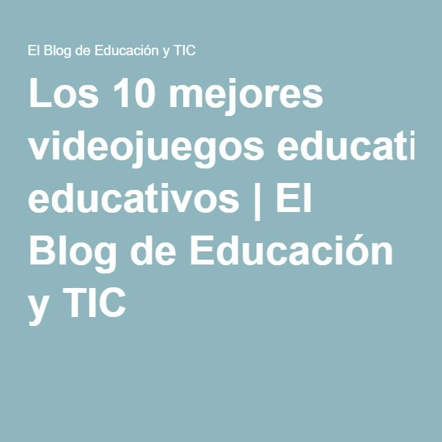 Los 10 mejores videojuegos educativos   El Blog de Educación y TIC