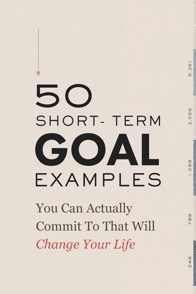 50 Short Term Goal Examples That Will Change Your Life ...