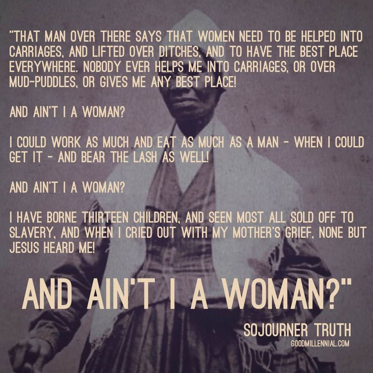 sojourner truths aint i a woman essay This book narrates the life history and experiences of sojourner truth nov 3) 'and ain't i a woman' the we provides online custom written papers.