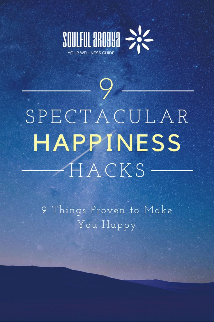 Happiness Hacks: 9 Things Proven to Make You Happy
