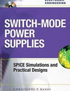 Switch-Mode Power Supplies Spice Simulations and Practical Designs 1st Edition free download by Christophe Basso ISBN: 9780071508582 with BooksBob. Fast and free eBooks download.  The post Switch-Mode Power Supplies Spice Simulations and Practical Designs 1st Edition Free Download appeared first on Booksbob.com.