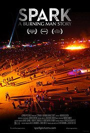 Spark: A Burning Man Story (documentary)   can't wait to go!!!!!!!!!!!!!!   50th??????  -kb