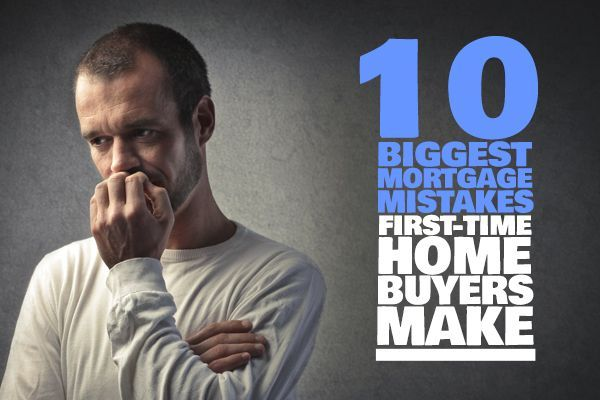 #firsttime #mortgage #mistakes #biggest #buyers #home
